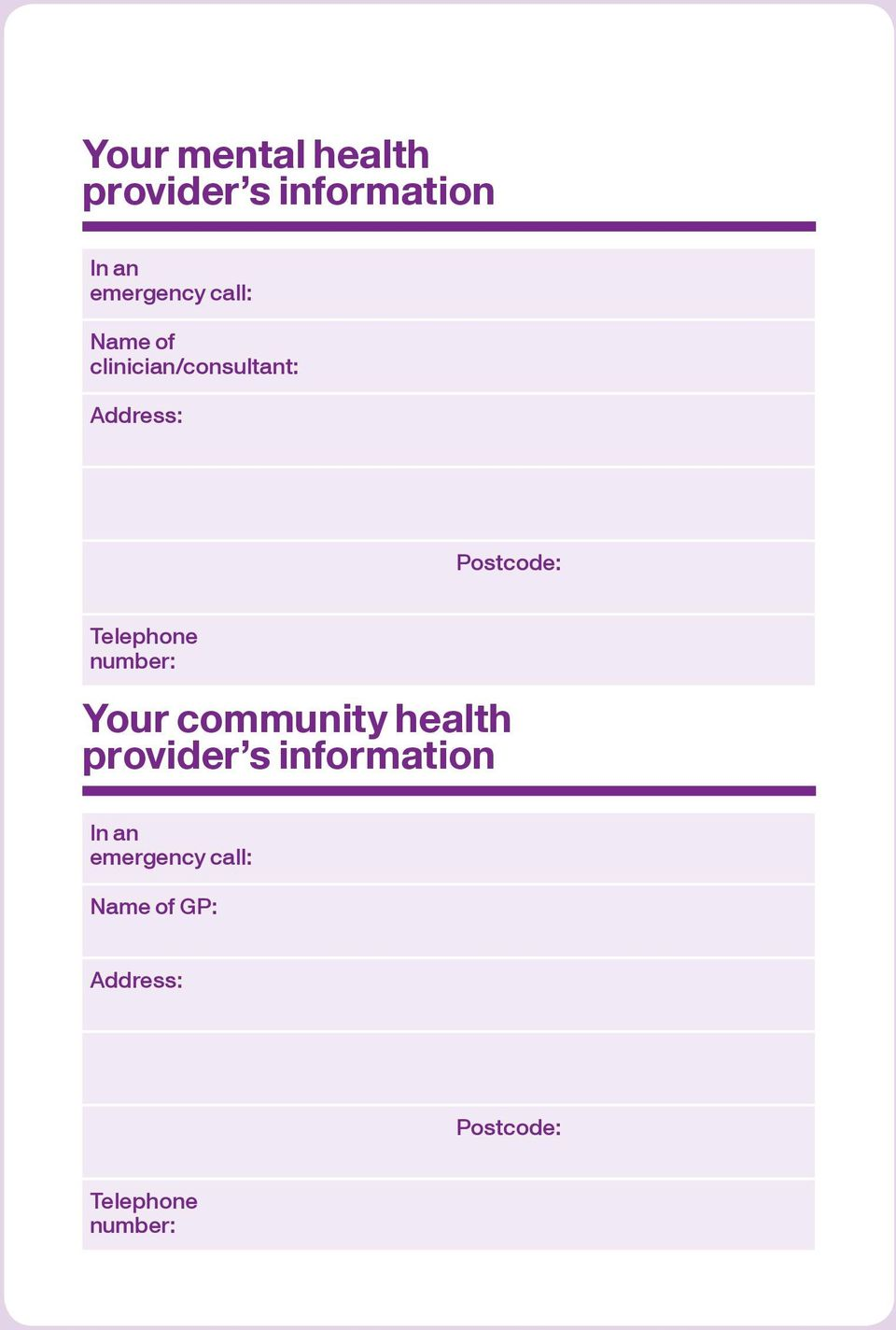 Address: Postcode: Telephone number: Your community health provider s