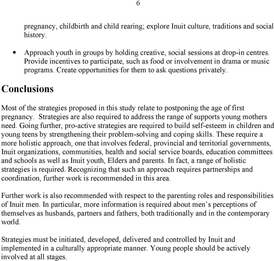 Conclusions Most of the strategies proposed in this study relate to postponing the age of first pregnancy. Strategies are also required to address the range of supports young mothers need.