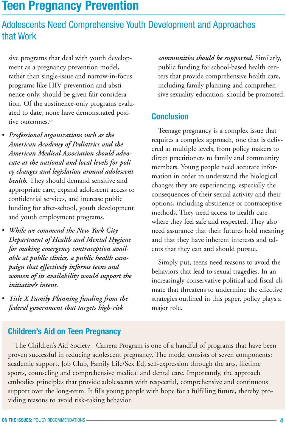 xii Professional organizations such as the American Academy of Pediatrics and the American Medical Association should advocate at the national and local levels for policy changes and legislation
