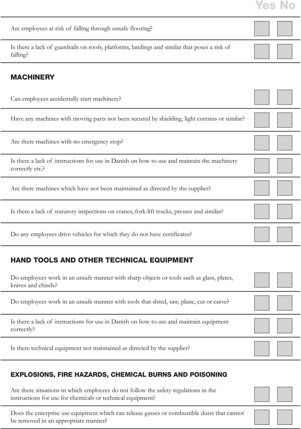 Is there a lack of instructions for use in Danish on how to use and maintain the machinery correctly etc.? Are there machines which have not been maintained as directed by the supplier?