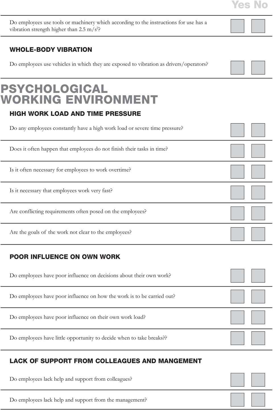 PSYCHOLOGICAL WORKING ENVIRONMENT HIGH WORK LOAD AND TIME PRESSURE Do any employees constantly have a high work load or severe time pressure?