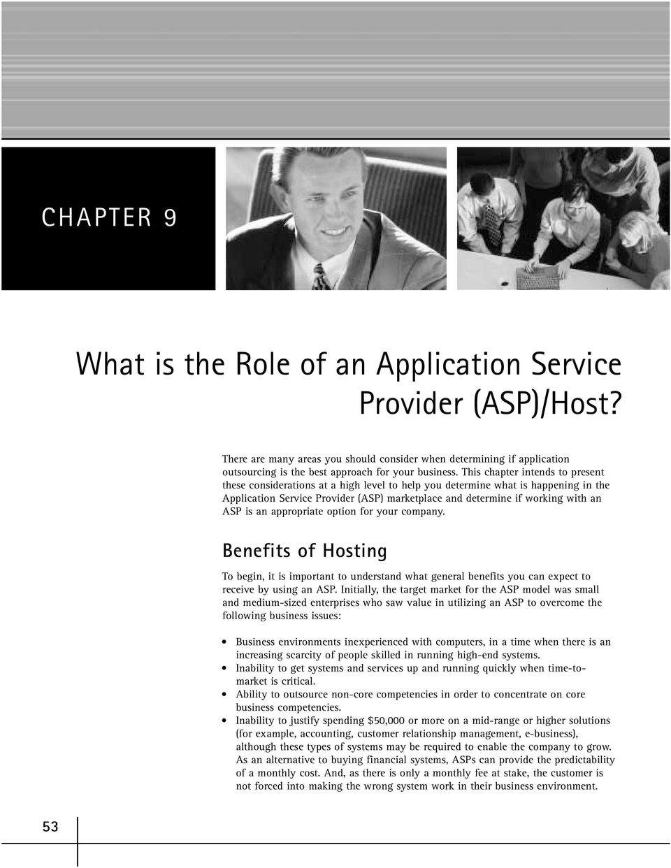 is an appropriate option for your company. Benefits of Hosting To begin, it is important to understand what general benefits you can expect to receive by using an ASP.