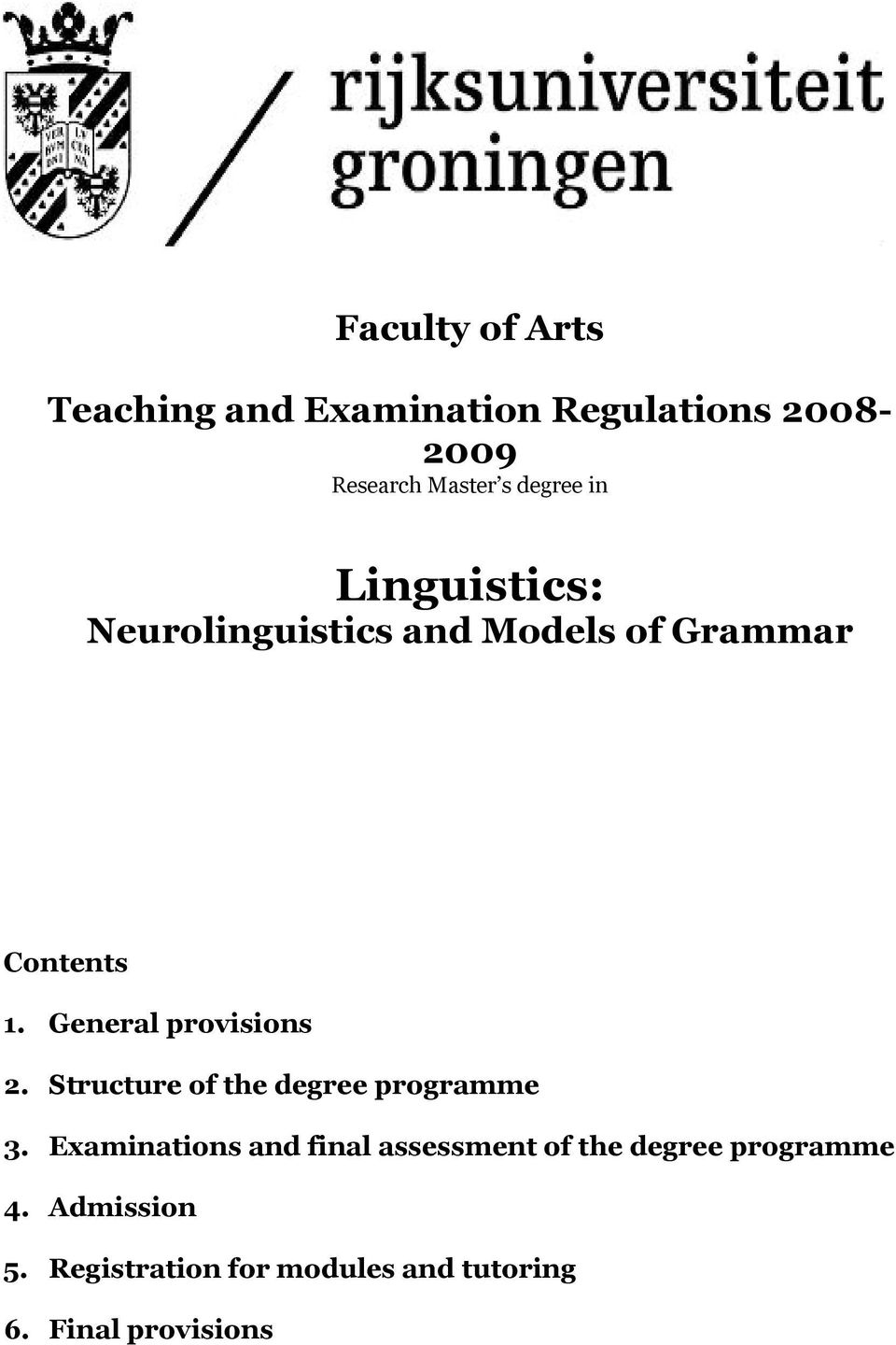 General provisions 2. Structure of the degree programme 3.
