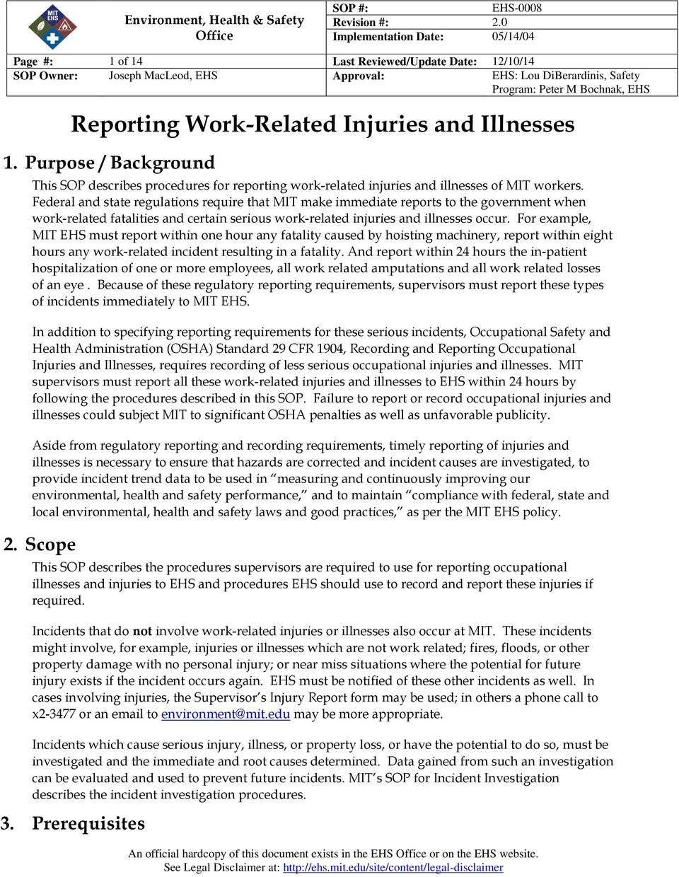 Federal and state regulations require that MIT make immediate reports to the government when work-related fatalities and certain serious work-related injuries and illnesses occur.