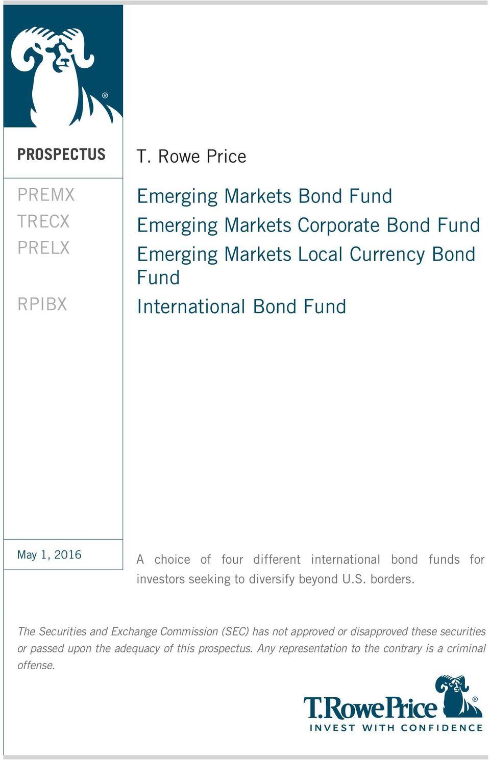 International Bond Fund May 1, 2016 A choice of four different international bond funds for investors seeking to diversify