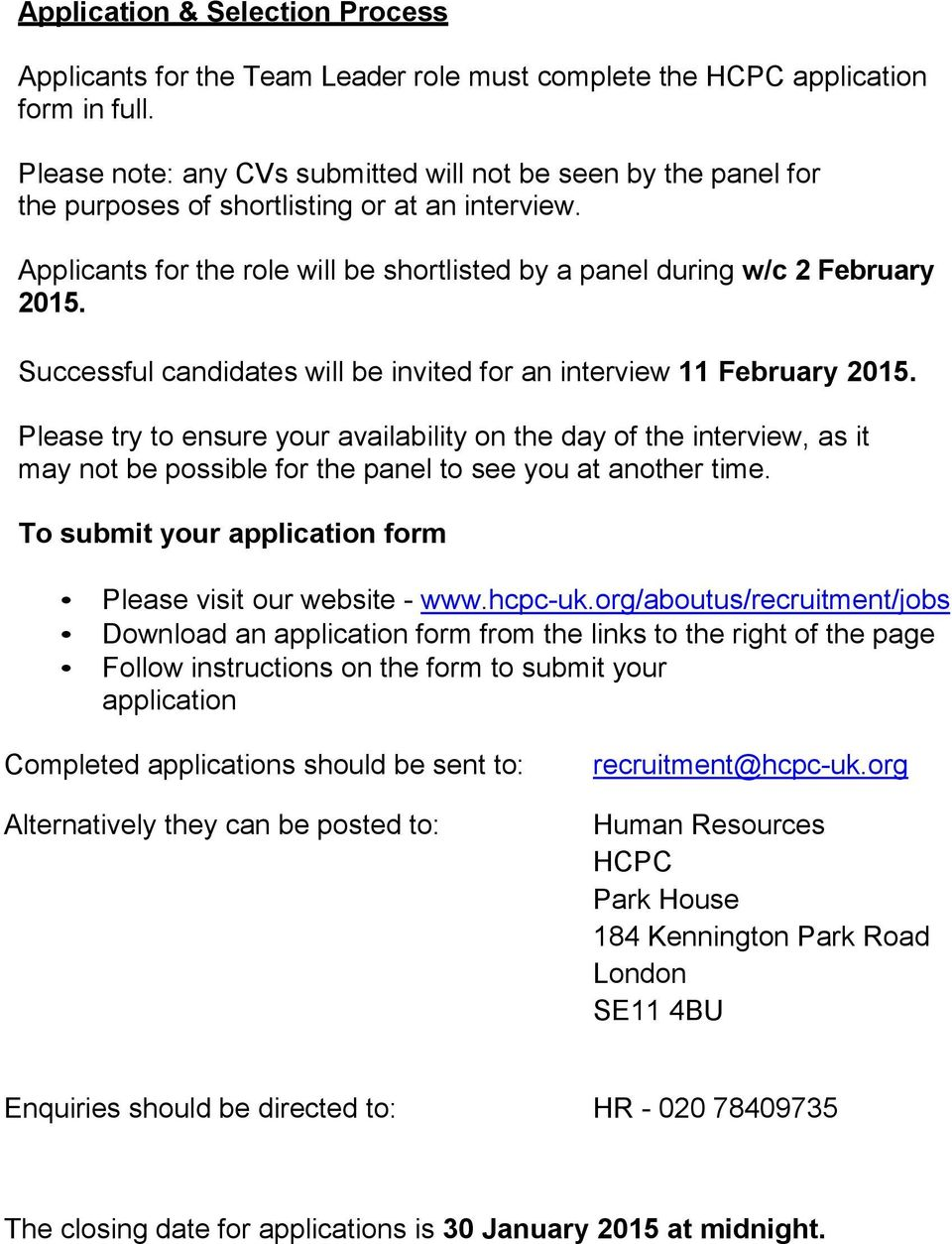 Successful candidates will be invited for an interview 11 February 2015.