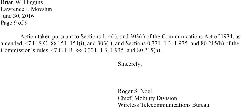 935, and 80.215(h) of the Commission s rules, 47 C.F.R. 0.331, 1.3, 1.935, and 80.215(h). Sincerely, Roger S.