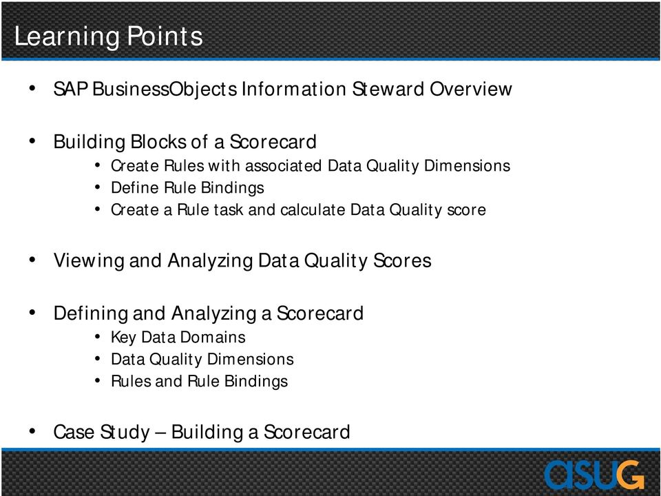 calculate Data Quality score Viewing and Analyzing Data Quality Scores Defining and Analyzing a