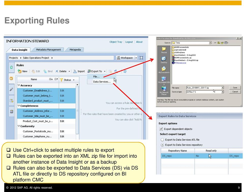 as a backup Rules can also be exported to Data Services (DS) via DS ATL file or