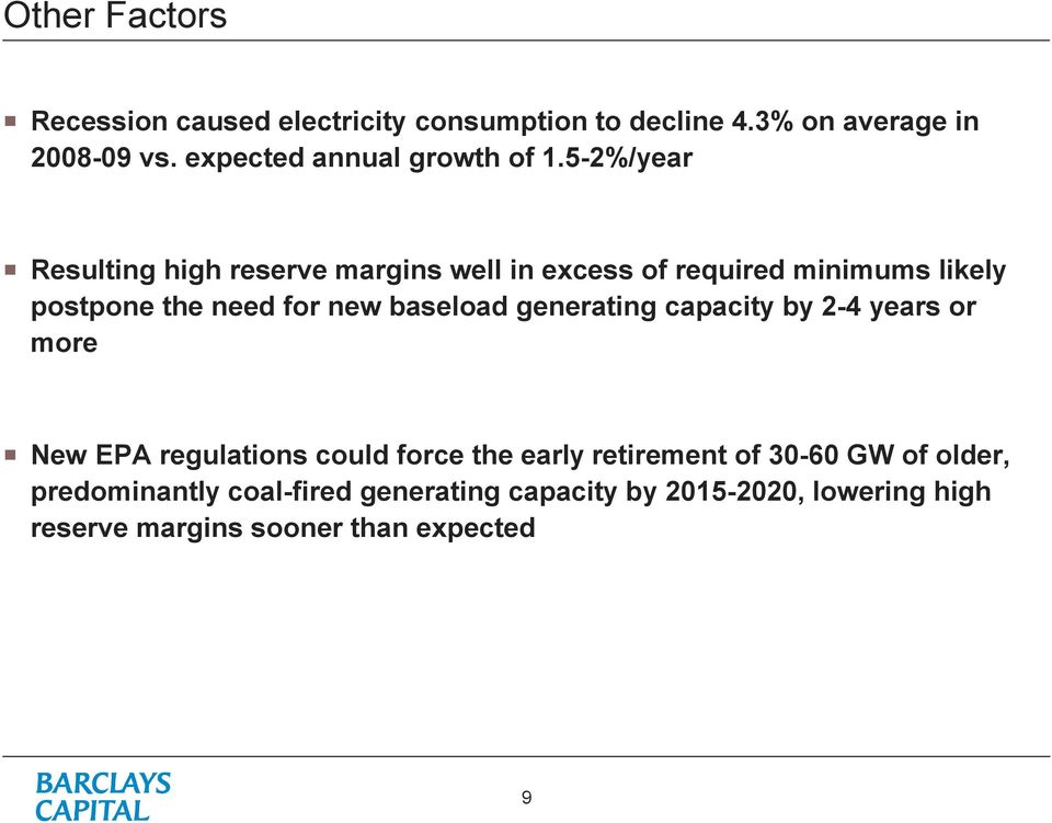 5-2%/year Resulting high reserve margins well in excess of required minimums likely postpone the need for new