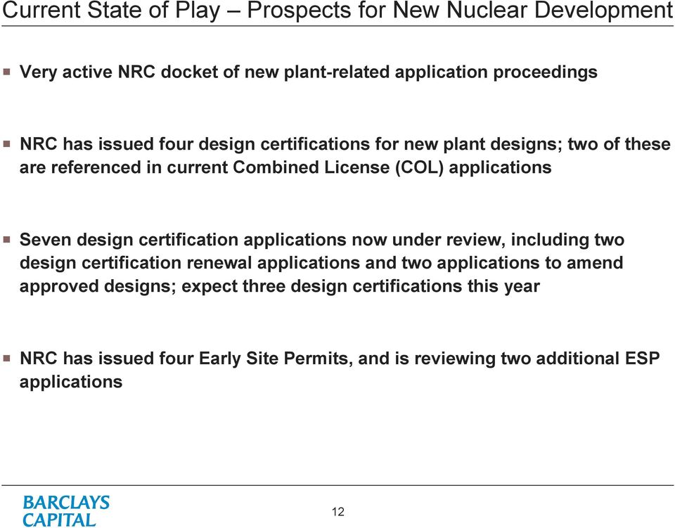 design certification applications now under review, including two design certification renewal applications and two applications to amend