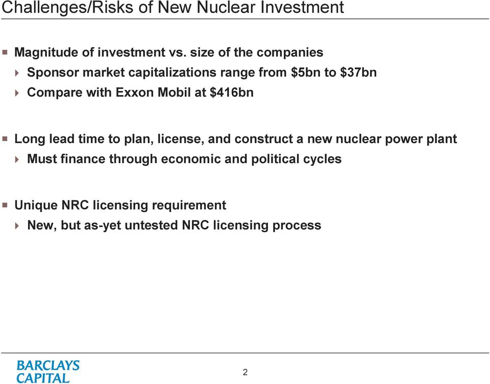 Mobil at $416bn Long lead time to plan, license, and construct a new nuclear power plant Must
