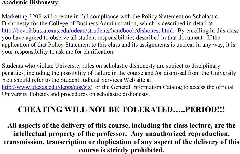 If the application of that Policy Statement to this class and its assignments is unclear in any way, it is your responsibility to ask me for clarification.