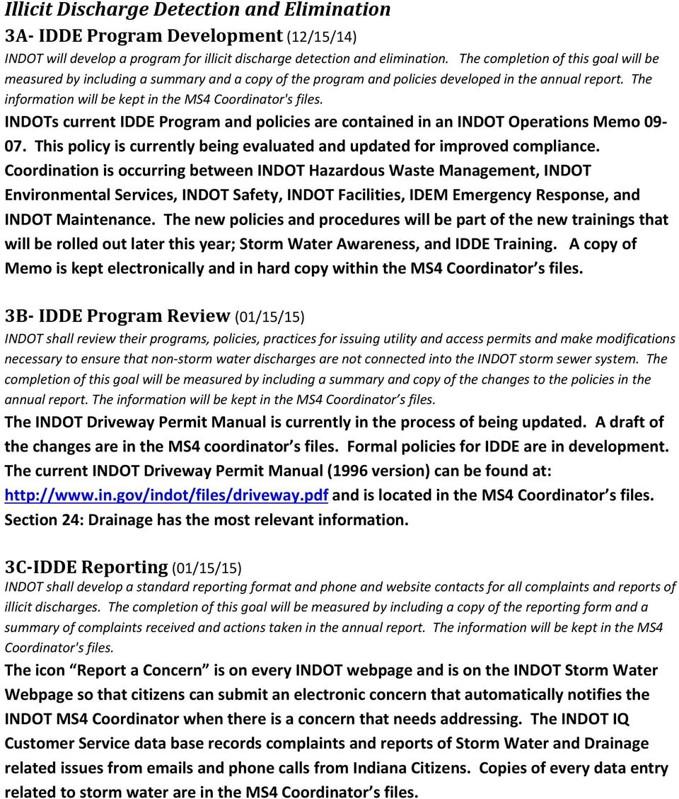 INDOTs current IDDE Program and policies are contained in an INDOT Operations Memo 09 07. This policy is currently being evaluated and updated for improved compliance.