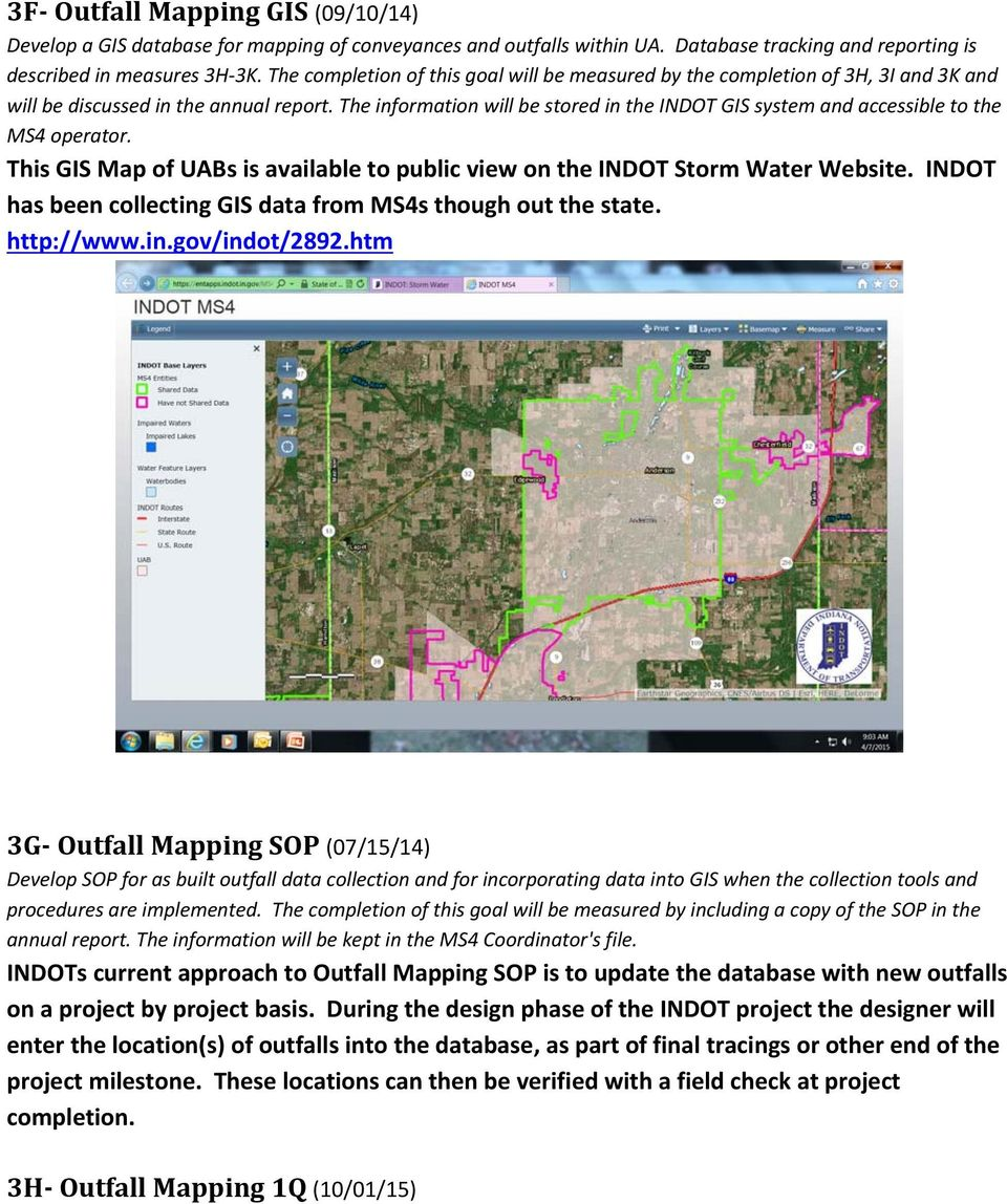 The information will be stored in the INDOT GIS system and accessible to the MS4 operator. This GIS Map of UABs is available to public view on the INDOT Storm Water Website.