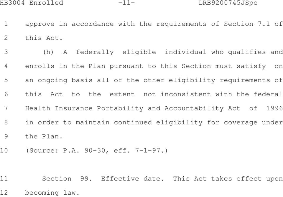 other eligibility requirements of 6 this Act to the extent not inconsistent with the federal 7 Health Insurance Portability and Accountability Act of