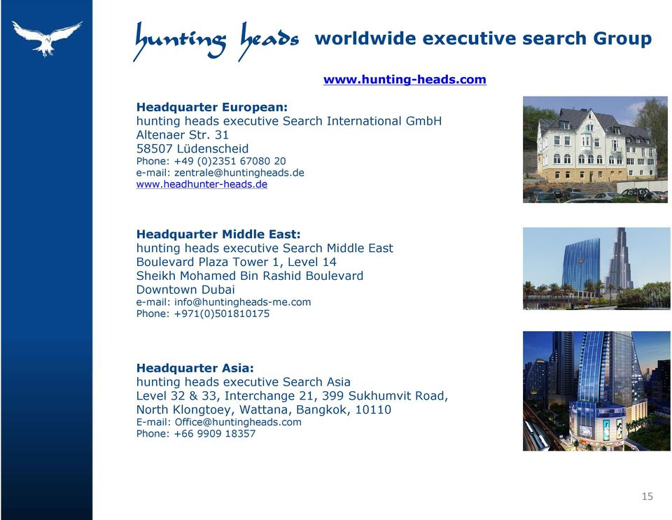 de Headquarter Middle East: executive Search Middle East Boulevard Plaza Tower 1, Level 14 Sheikh Mohamed Bin Rashid Boulevard Downtown Dubai e-mail: