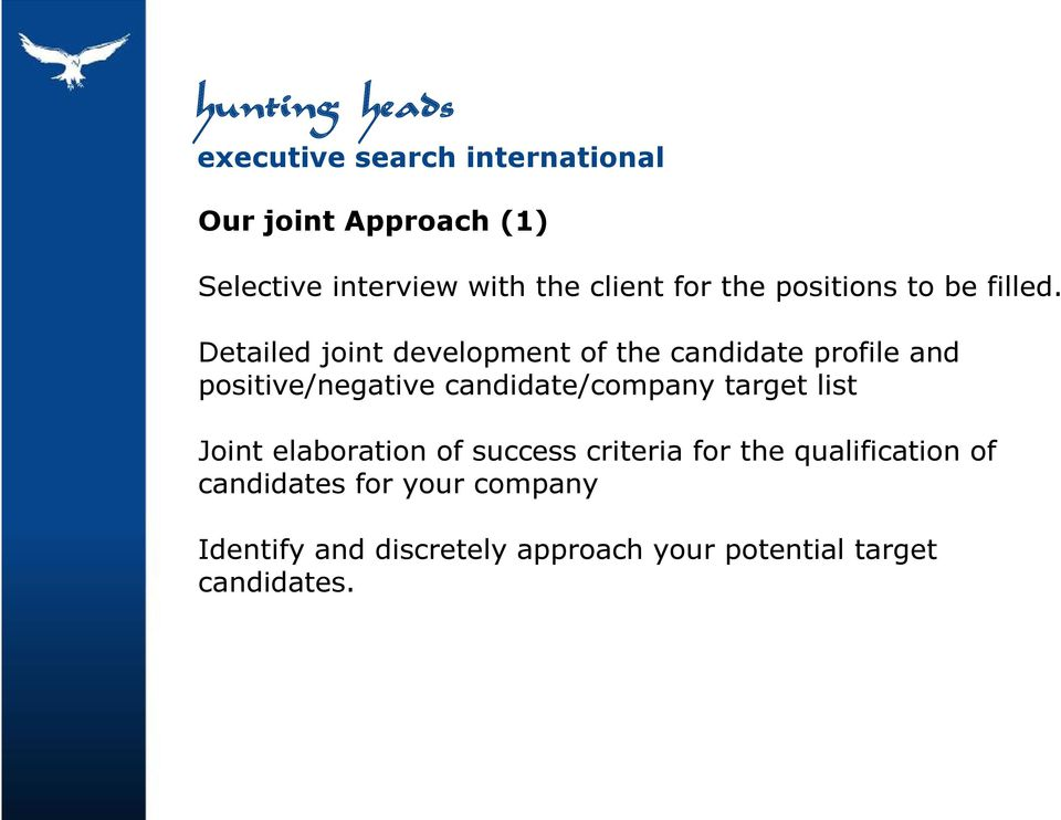 Detailed joint development of the candidate profile and positive/negative