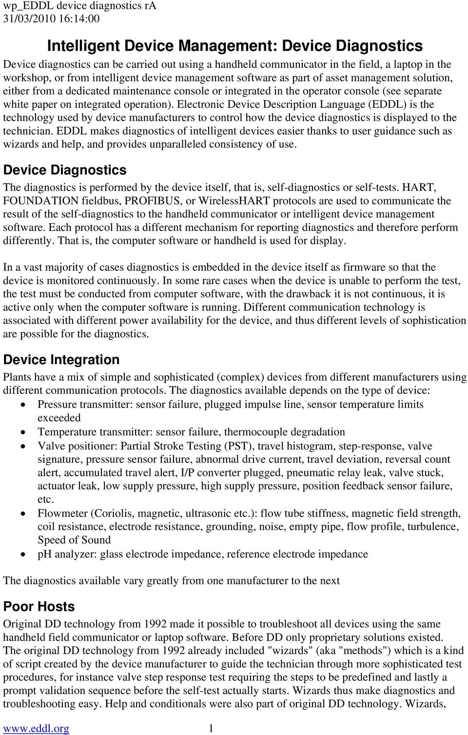paper on integrated operation). Electronic Device Description Language (EDDL) is the technology used by device manufacturers to control how the device diagnostics is displayed to the technician.