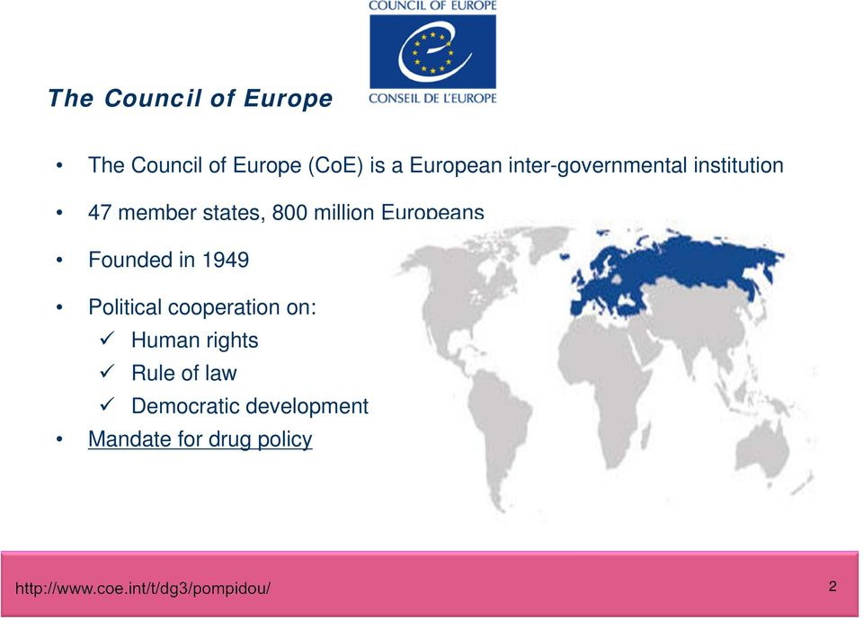 million Europeans Founded in 1949 Political cooperation on: