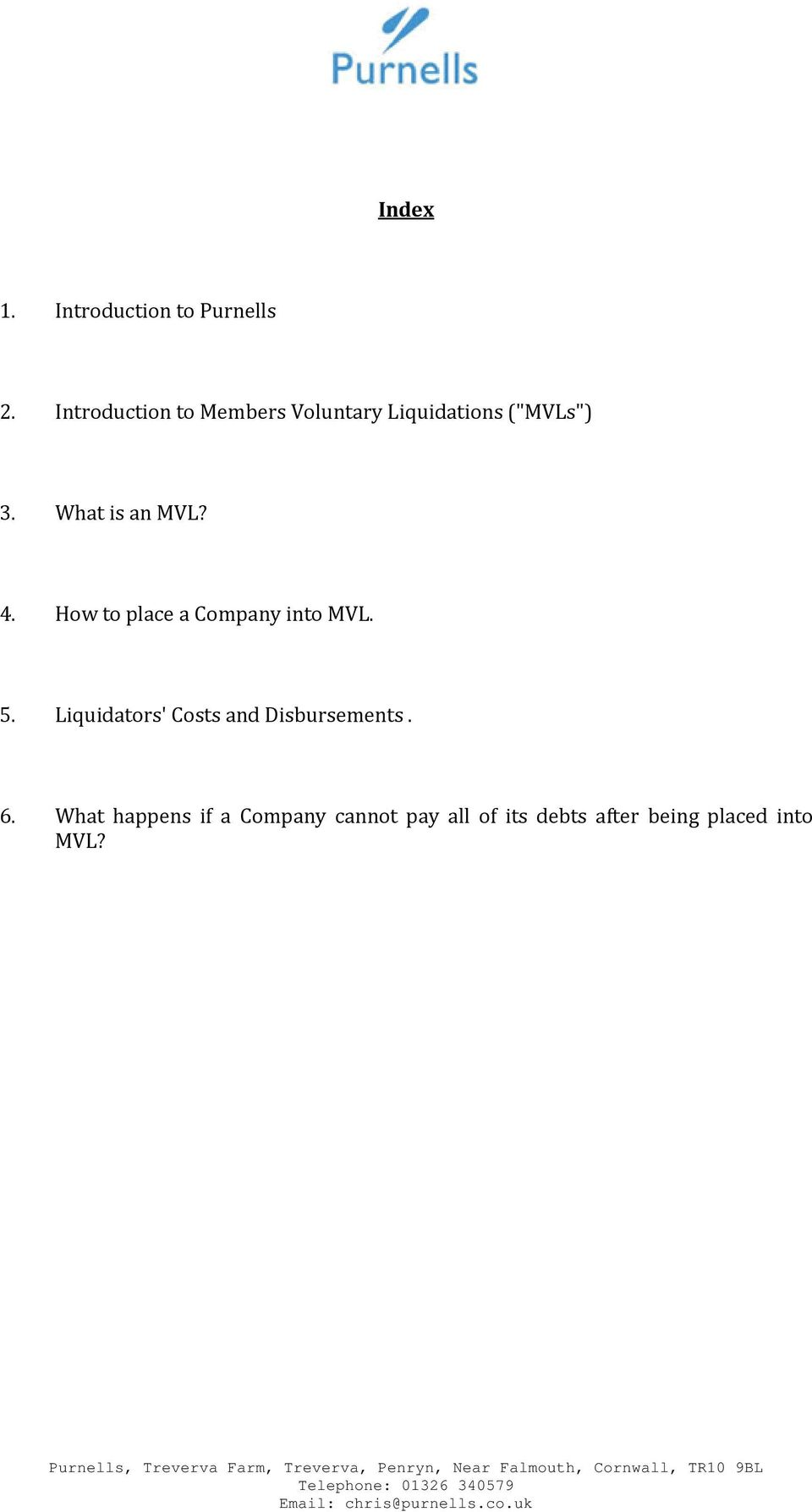 What is an MVL? 4. How to place a Company into MVL. 5.