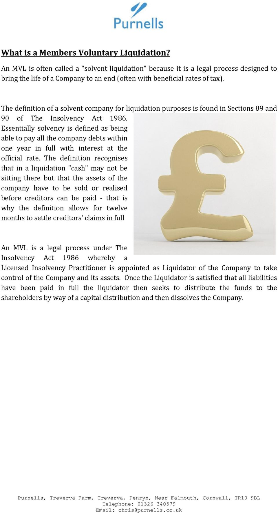 The definition of a solvent company for liquidation purposes is found in Sections 89 and 90 of The Insolvency Act 1986.