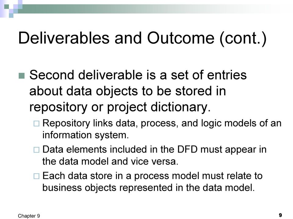 dictionary. Repository links data, process, and logic models of an information system.