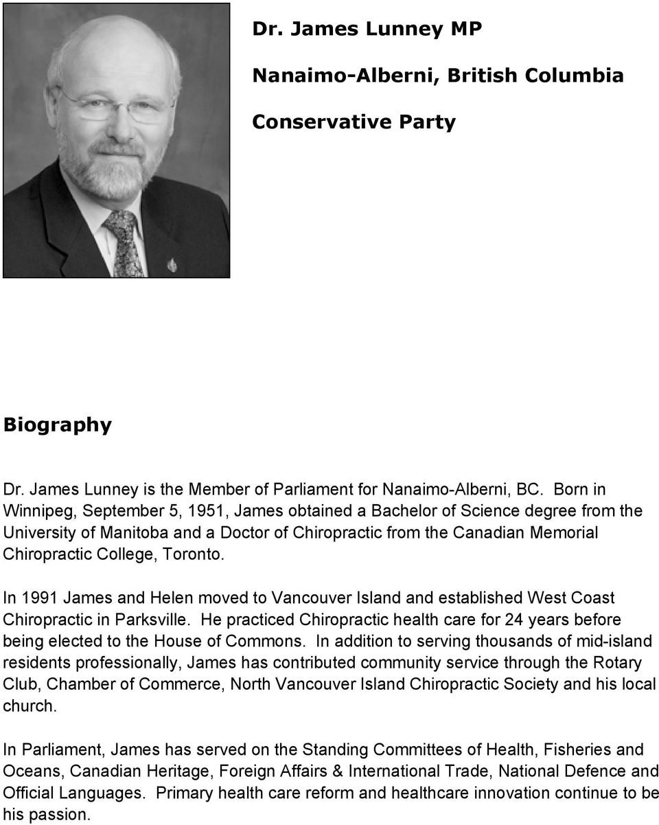 In 1991 James and Helen moved to Vancouver Island and established West Coast Chiropractic in Parksville.