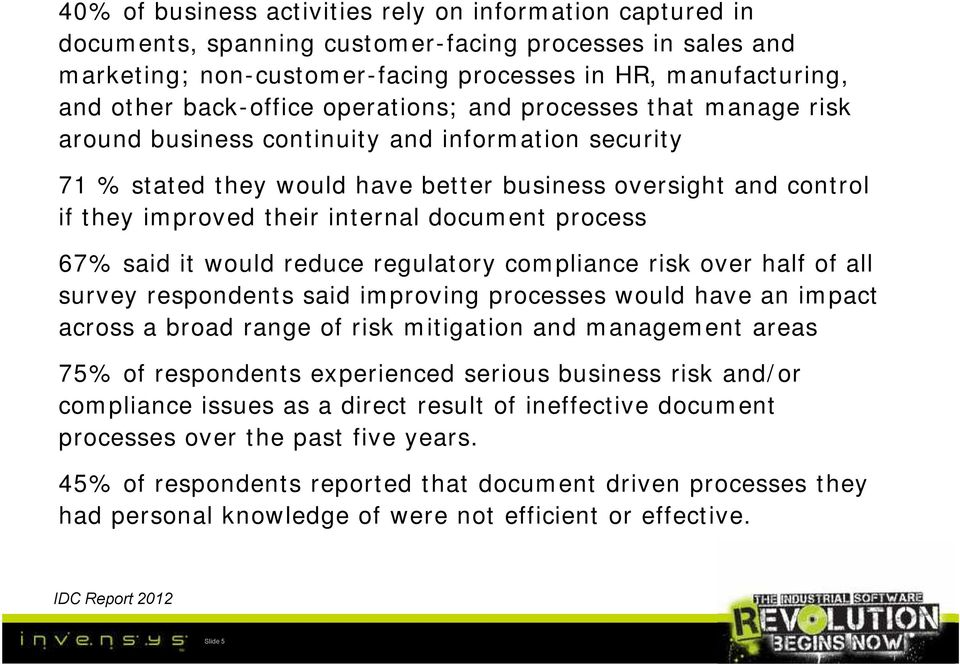 internal document process 67% said it would reduce regulatory compliance risk over half of all survey respondents said improving processes would have an impact across a broad range of risk mitigation