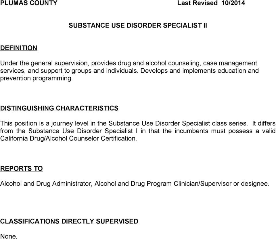 DISTINGUISHING CHARACTERISTICS This position is a journey level in the Substance Use Disorder Specialist class series.