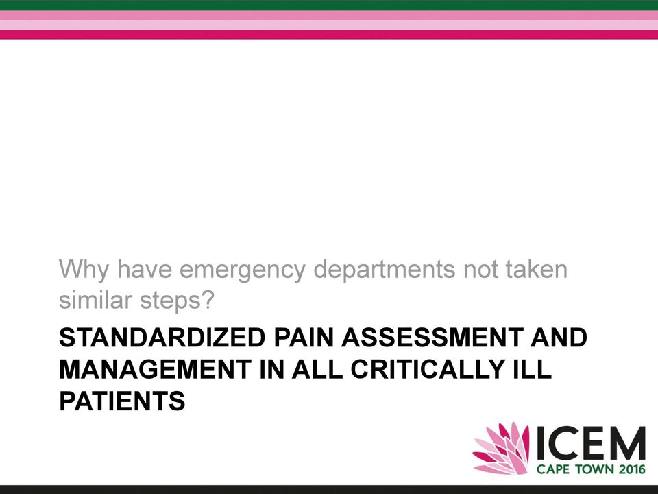 STANDARDIZED PAIN ASSESSMENT AND