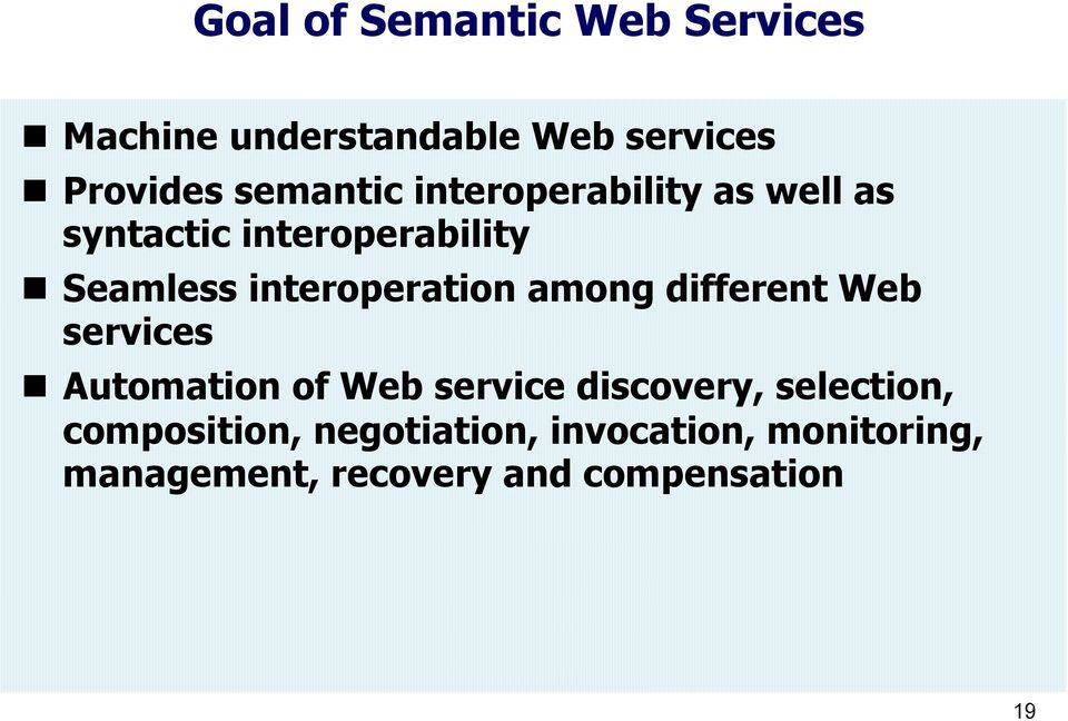 interoperation among different Web services Automation of Web service discovery,