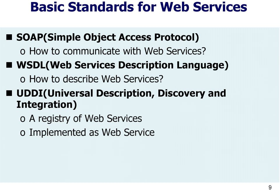 WSDL(Web Services Description Language) o How to describe Web Services?