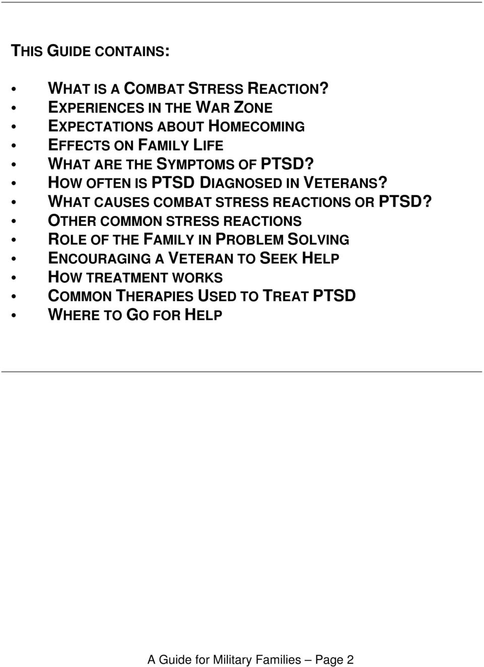 HOW OFTEN IS PTSD DIAGNOSED IN VETERANS? WHAT CAUSES COMBAT STRESS REACTIONS OR PTSD?