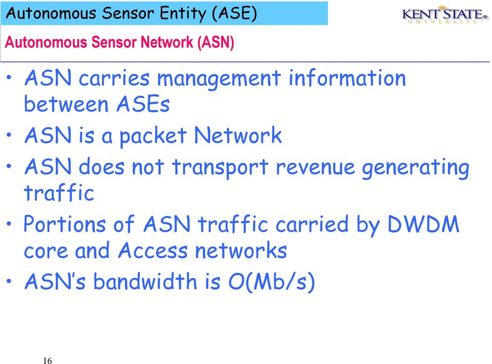 ASN does not transport revenue generating traffic Portions of ASN
