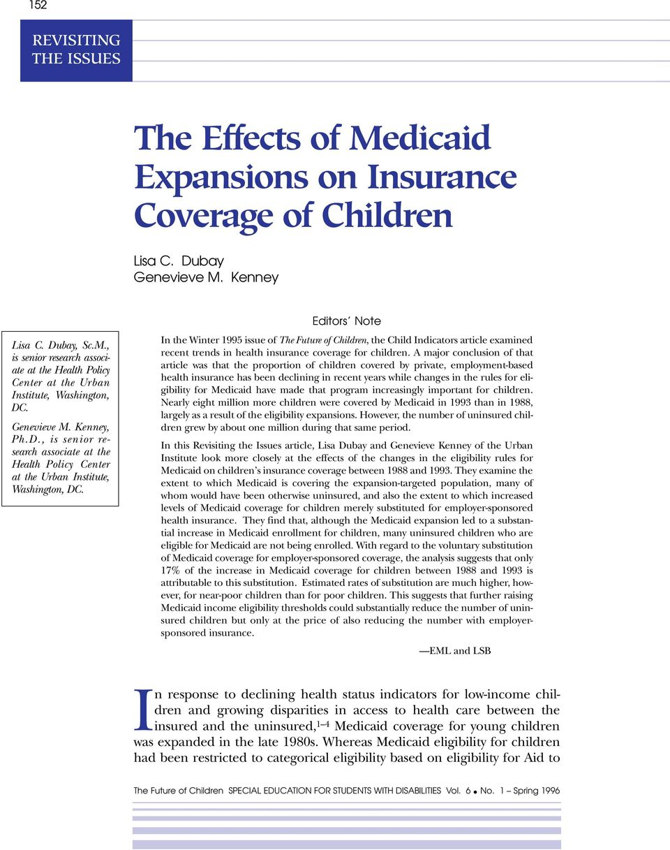 Editors Note In the Winter 1995 issue of The Future of Children, the Child Indicators article examined recent trends in health insurance coverage for children.