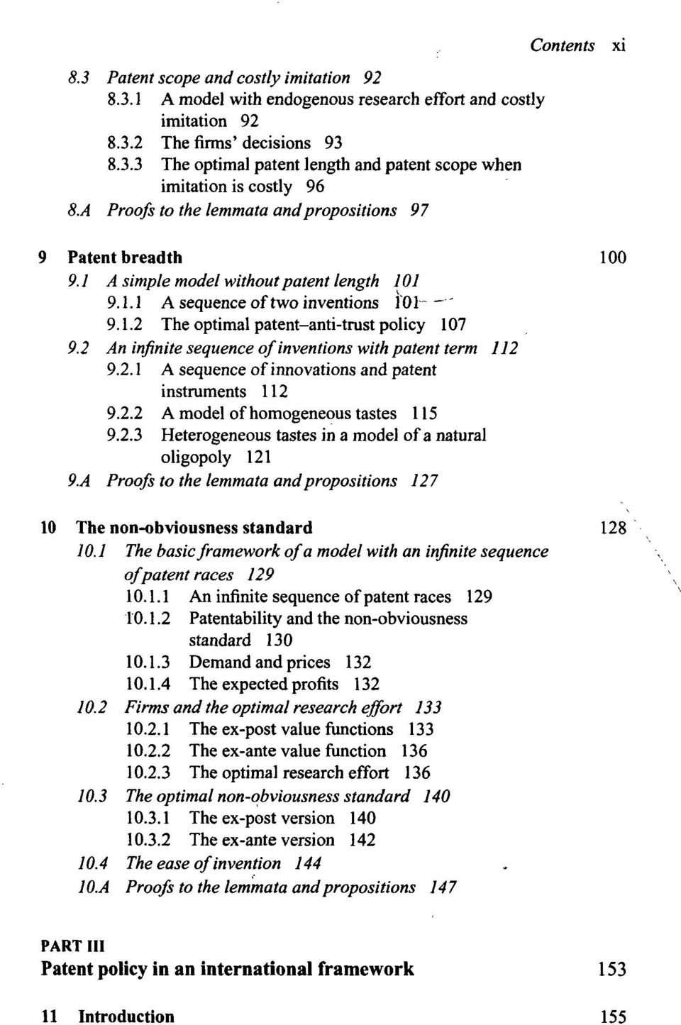 2 An infinite sequence of inventions with patent term 112 9.2.1 A sequence of innovations and patent instruments 112 9.2.2 A model of homogeneous tastes 115 9.2.3 Heterogeneous tastes in a model of a natural oligopoly 121 9.