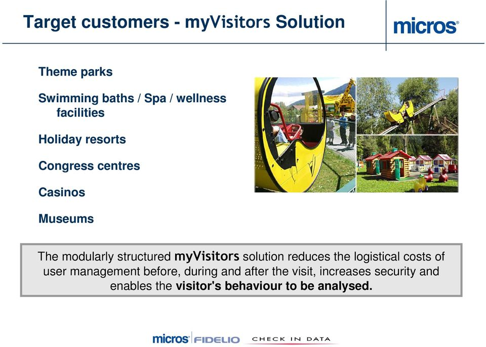 myvisitors solution reduces the logistical costs of user management before, during