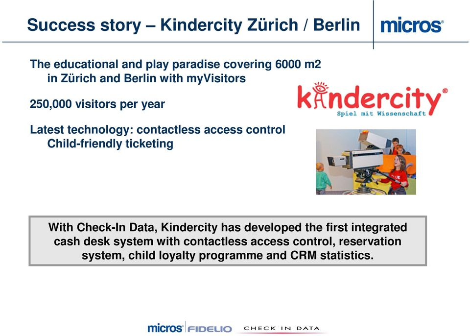 Child-friendly ticketing With Check-In Data, Kindercity has developed the first integrated cash desk