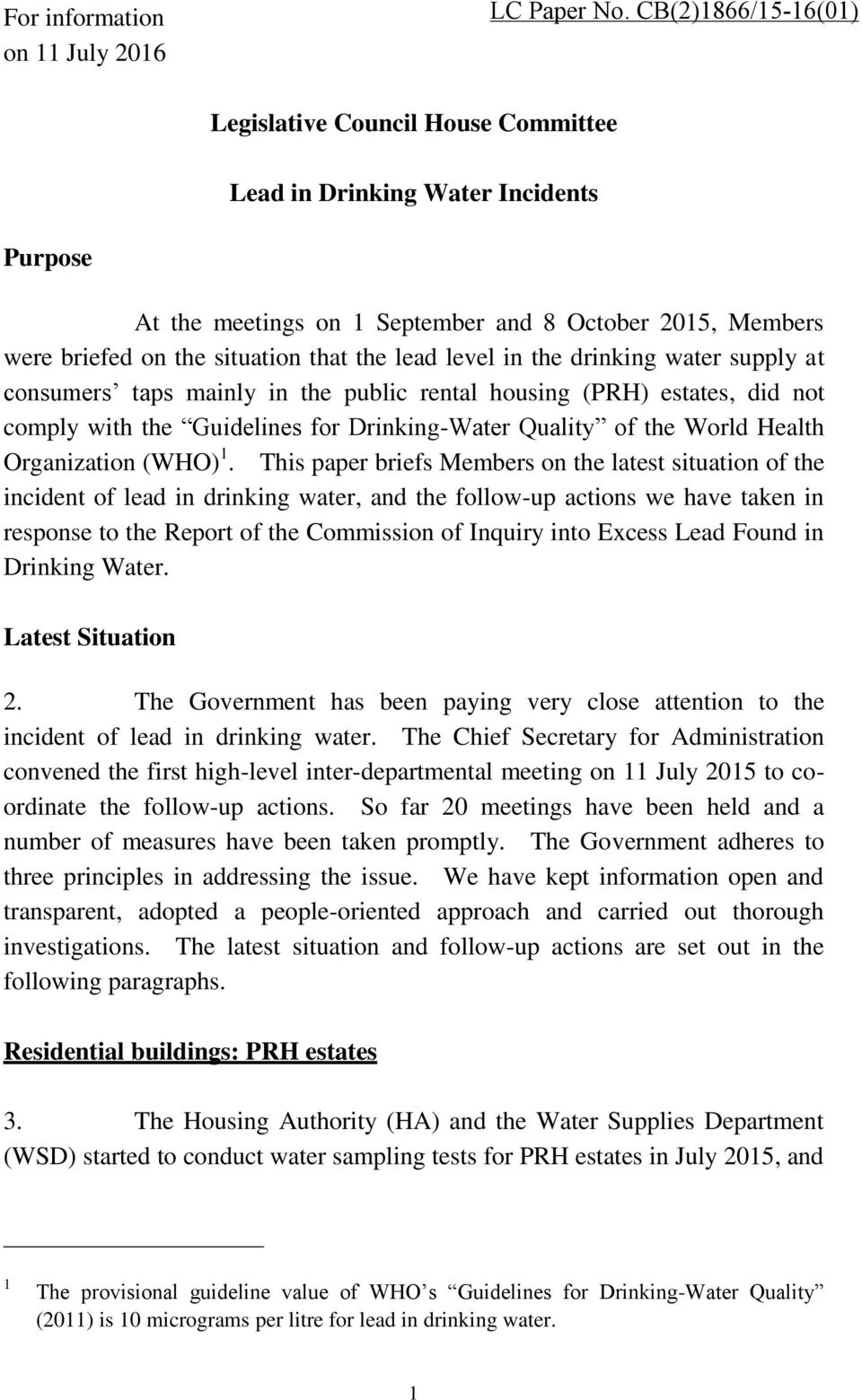 level in the drinking water supply at consumers taps mainly in the public rental housing (PRH) estates, did not comply with the Guidelines for Drinking-Water Quality of the World Health Organization
