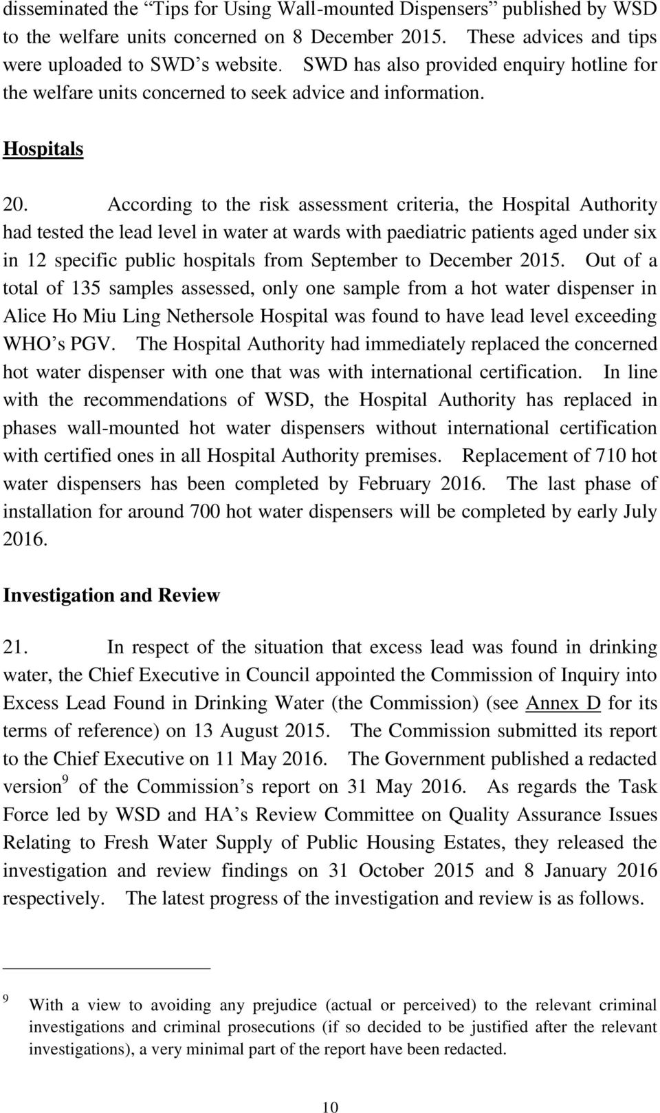 According to the risk assessment criteria, the Hospital Authority had tested the lead level in water at wards with paediatric patients aged under six in 12 specific public hospitals from September to