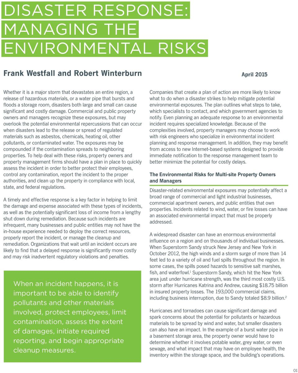 Commercial and public property owners and managers recognize these exposures, but may overlook the potential environmental repercussions that can occur when disasters lead to the release or spread of