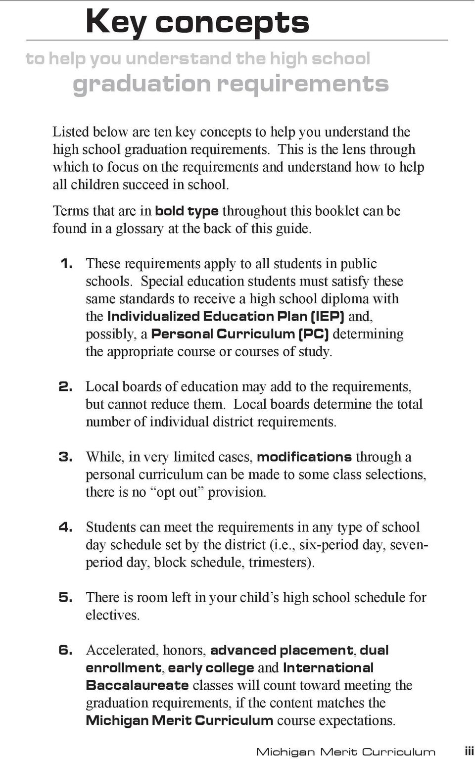 Terms that are in bold type throughout this booklet can be found in a glossary at the back of this guide. 1. These requirements apply to all students in public schools.