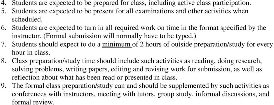 Students should expect to do a minimum of 2 hours of outside preparation/study for every hour in class. 8.