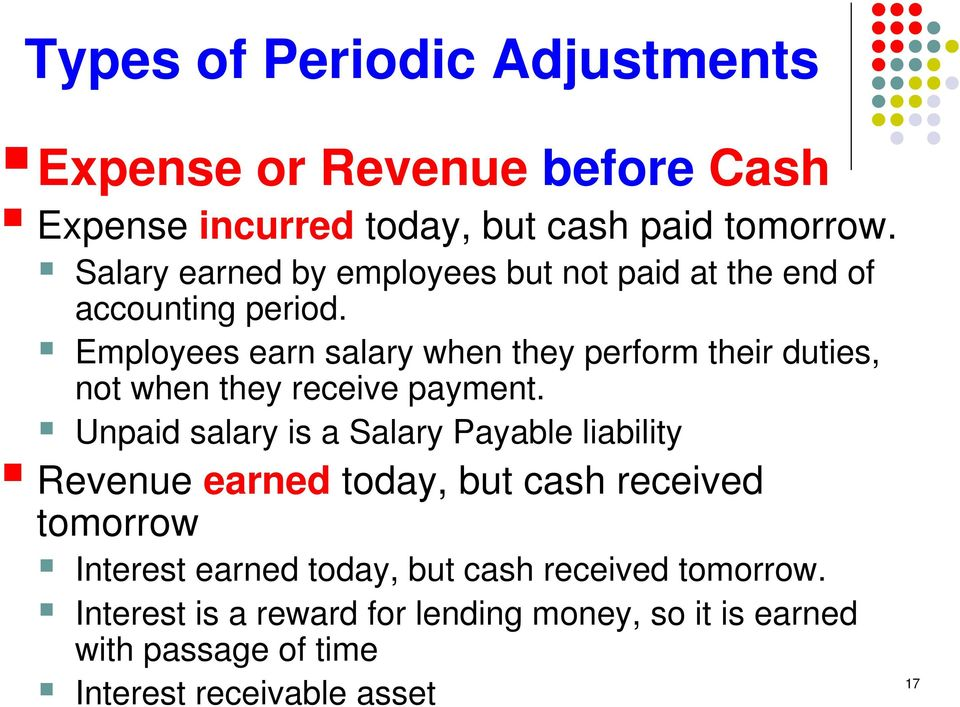 Employees earn salary when they perform their duties, not when they receive payment.