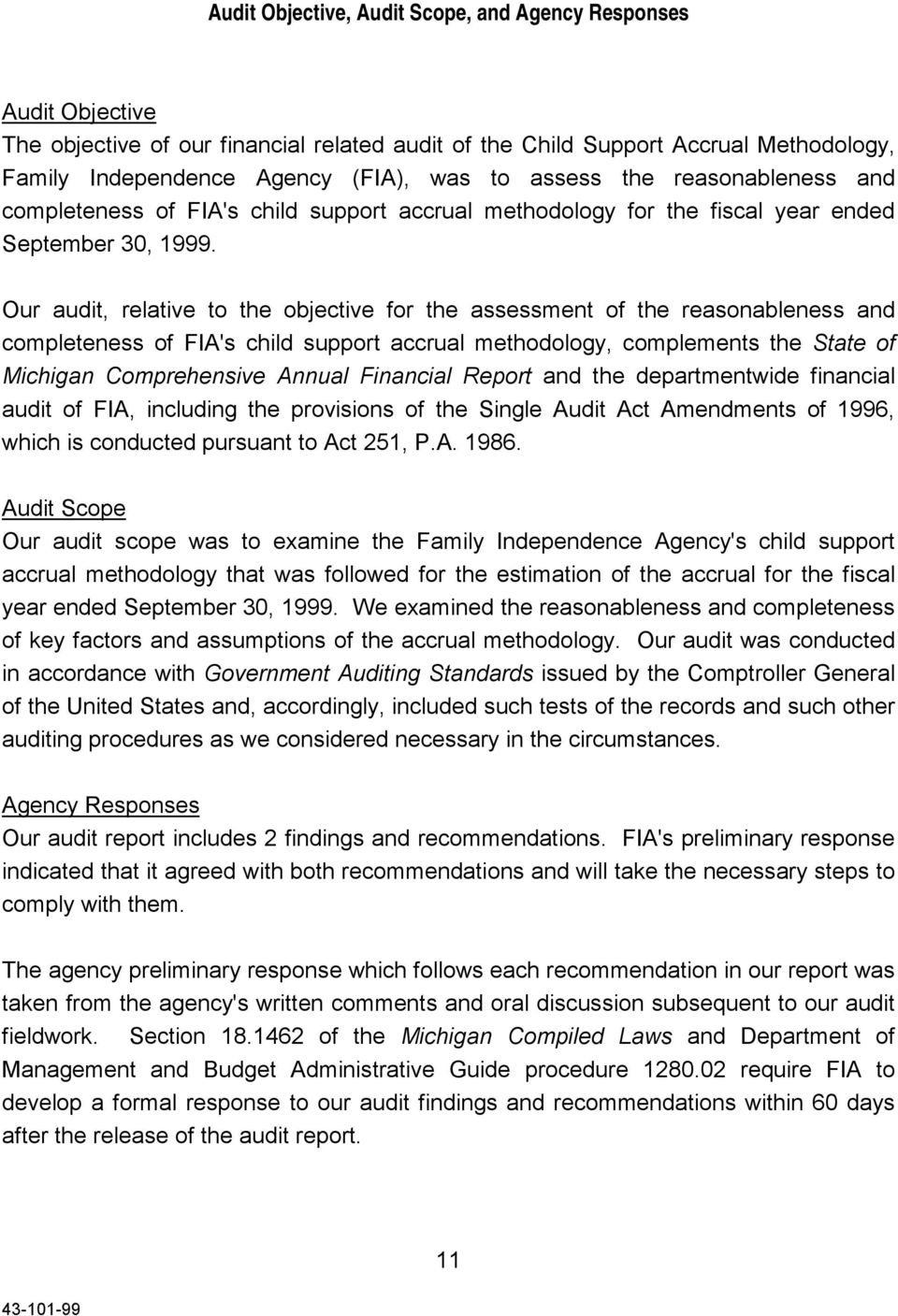 Our audit, relative to the objective for the assessment of the reasonableness and completeness of FIA's child support accrual methodology, complements the State of Michigan Comprehensive Annual