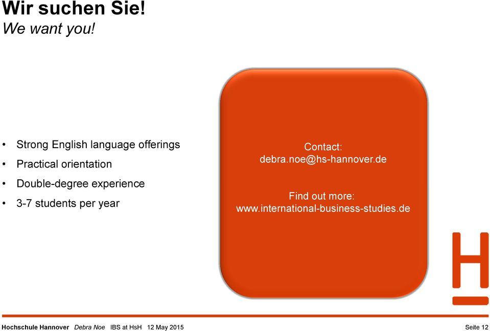 experience 3-7 students per year Contact: debra.noe@hs-hannover.