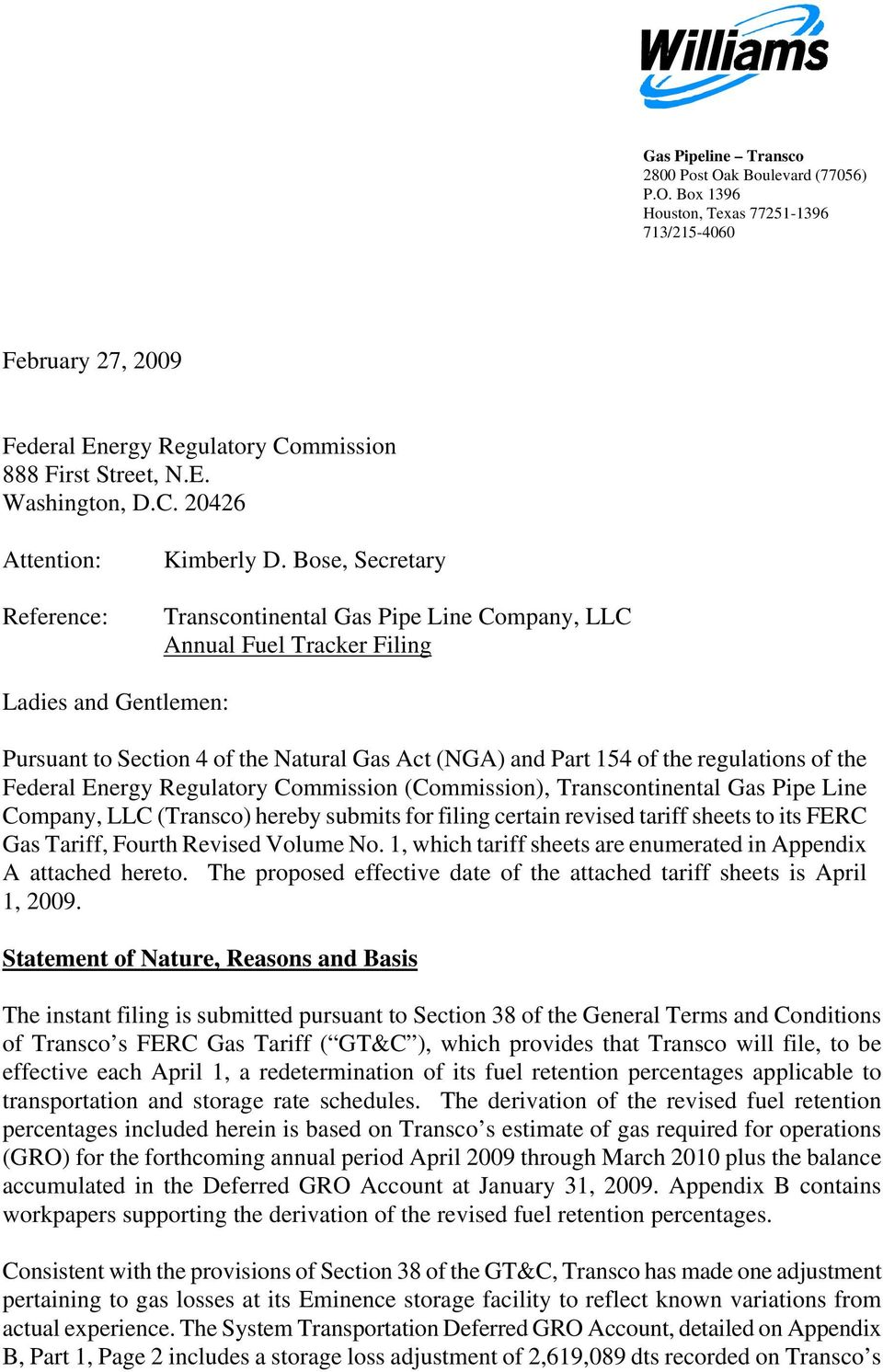 Federal Energy Regulatory Commission (Commission), Transcontinental Gas Pipe Line Company, LLC (Transco) hereby submits for filing certain revised tariff sheets to its FERC Gas Tariff, Fourth Revised