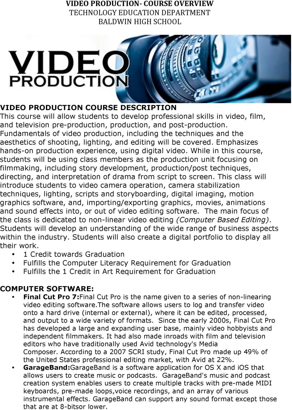 Emphasizes hands-on production experience, using digital video.