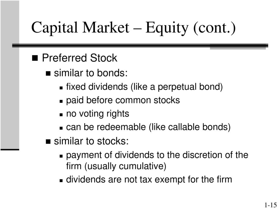 before common stocks no voting rights can be redeemable (like callable bonds)